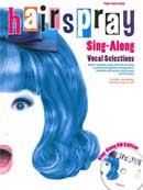HAIRSPRAY Sing-Along Vocal Selections