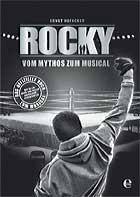 ROCKY - Vom Mythos zum Musical - Hofacker, E.