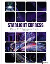 STARLIGHT EXPRESS - Eine Erfolgsgeschichte