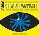 SEE WHAT I WANNA SEE (2005 World Premiere Recording) - CD