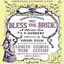 BLESS THE BRIDE (1947 Orig. London Cast)