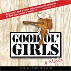GOOD OL' GIRLS (2010 Orig. Cast Recording) - CD