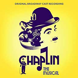 CHAPLIN (2013 Orig. Broadway Cast) - CD