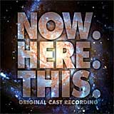 NOW. HERE. THIS. (2012 Orig. Cast Recording) - CD