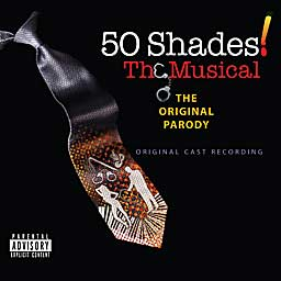 50 SHADES! - THE MUSICAL (2013 Orig. Cast Recording) - CD