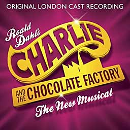 CHARLIE AND THE CHOCOLATE FACTORY (2013 London Cast) - CD